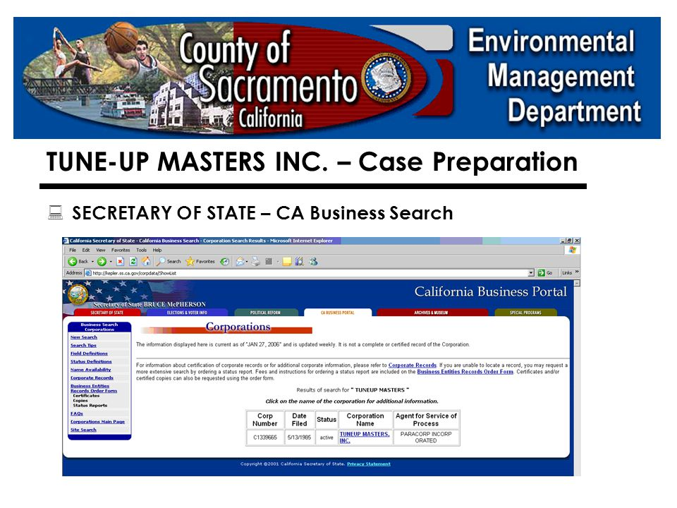  SECRETARY OF STATE – CA Business Search  http://kepler.ss.ca.gov/list.html http://kepler.ss.ca.gov/list.html TUNE-UP MASTERS INC.