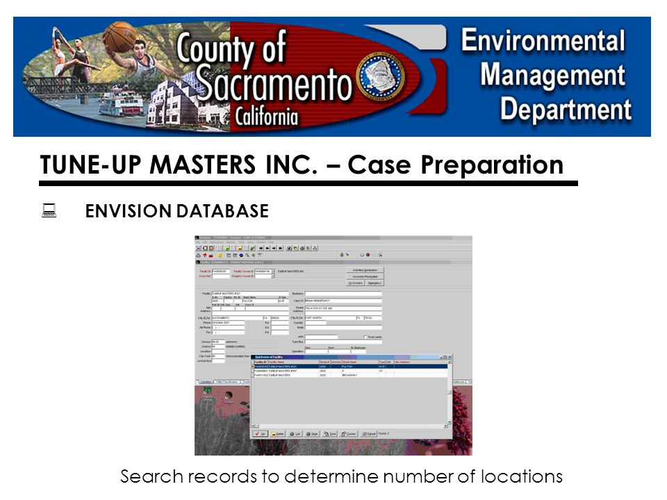  ENVISION DATABASE –  Search records to determine number of locations  Hazardous Materials Application Type (HAPP) Report : Identifies current owner, last inspection, date last BP received, etc.