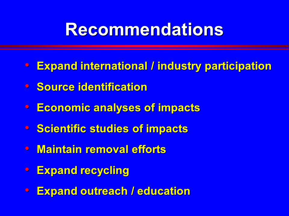 Recommendations Expand international / industry participation Expand international / industry participation Source identification Source identificatio