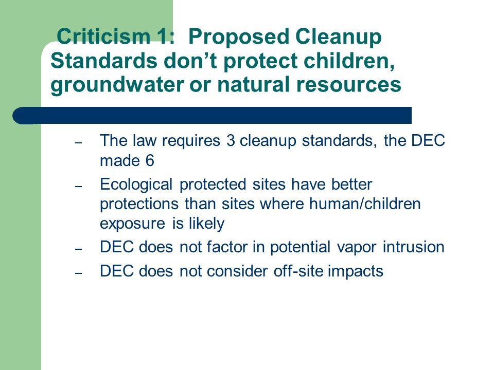 Criticism 1: Proposed Cleanup Standards don't protect children, groundwater or natural resources – The law requires 3 cleanup standards, the DEC made