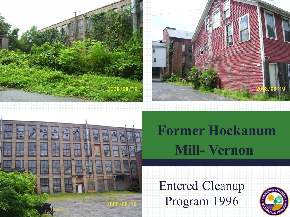 Entered Cleanup Program 1996 Former Hockanum Mill- Vernon