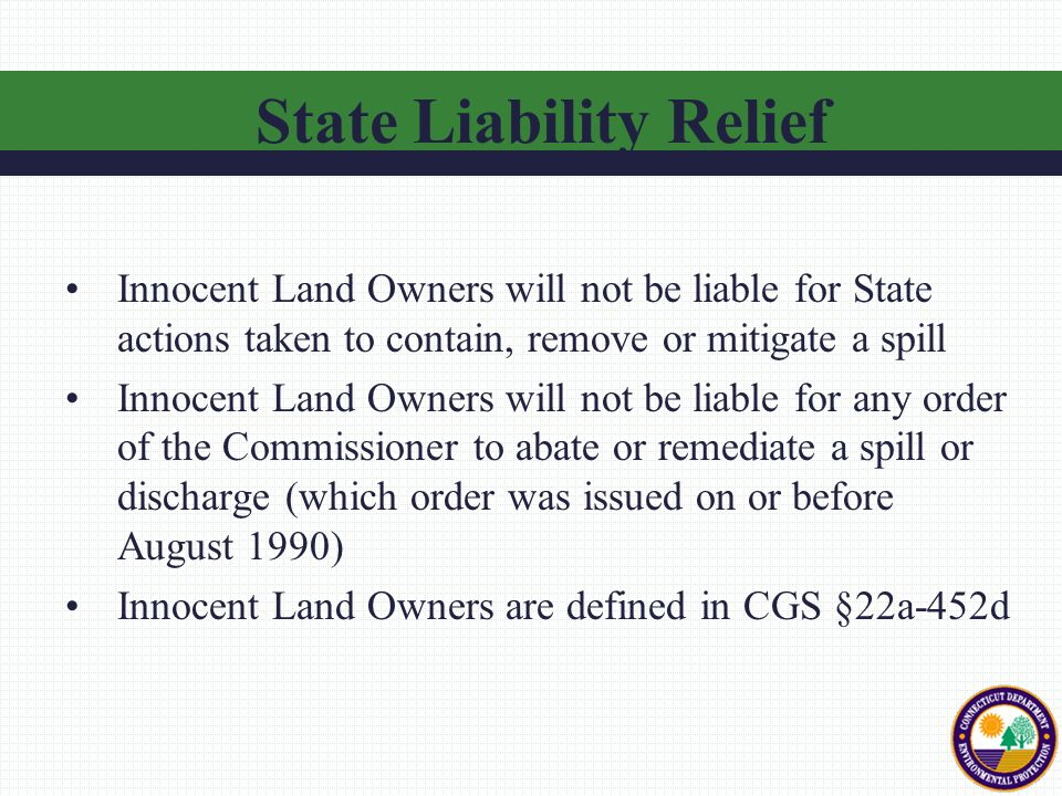 Innocent Land Owners will not be liable for State actions taken to contain, remove or mitigate a spill Innocent Land Owners will not be liable for any