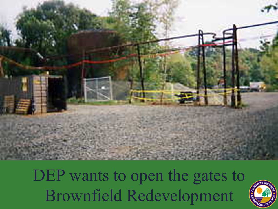 DEP wants to open the gates to Brownfield Redevelopment