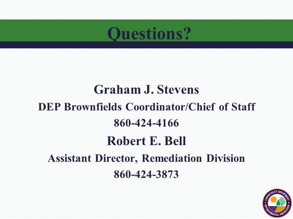 Graham J. Stevens DEP Brownfields Coordinator/Chief of Staff 860-424-4166 Robert E.