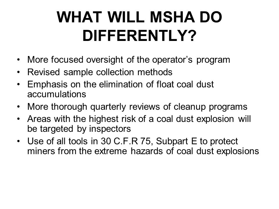 WHAT WILL MSHA DO DIFFERENTLY.