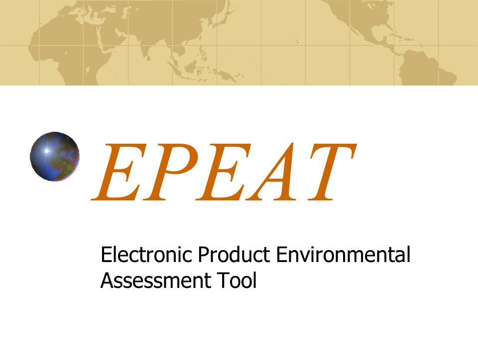EPEAT Electronic Product Environmental Assessment Tool