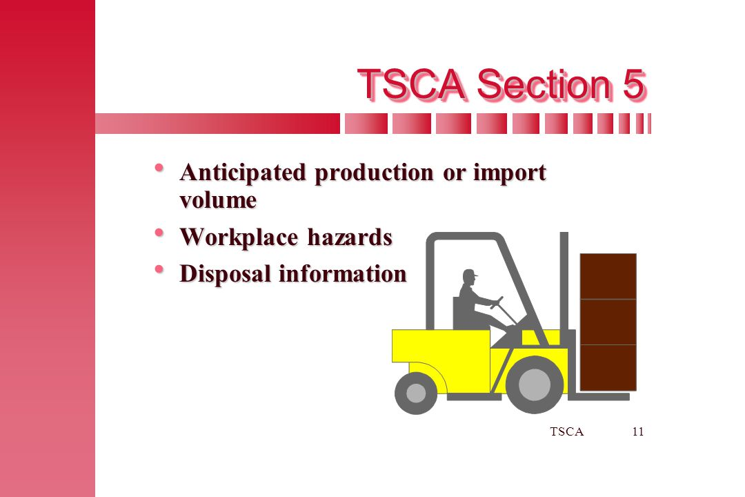TSCA11 TSCA Section 5  Anticipated production or import volume  Workplace hazards  Disposal information
