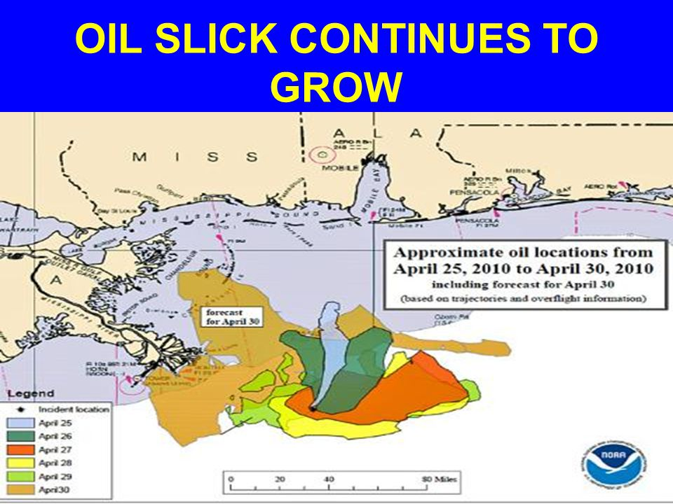OIL SLICK CONTINUES TO GROW