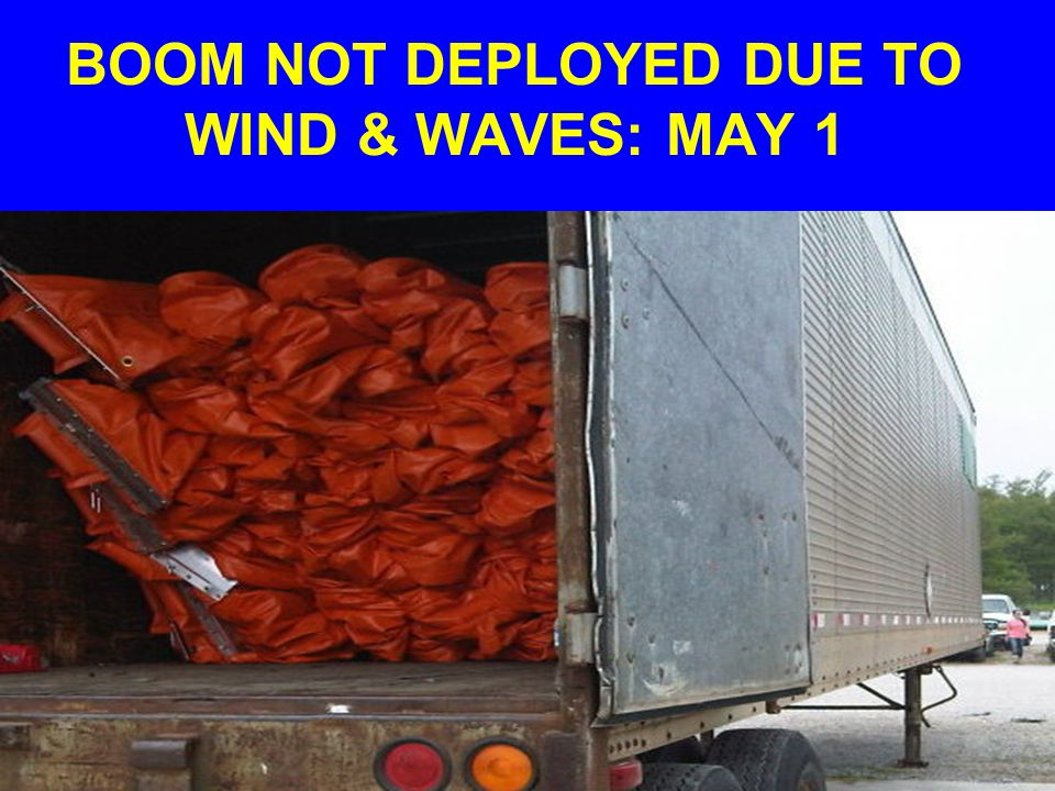 BOOM NOT DEPLOYED DUE TO WIND & WAVES: MAY 1