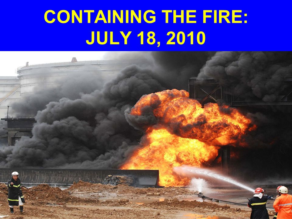 CONTAINING THE FIRE: JULY 18, 2010