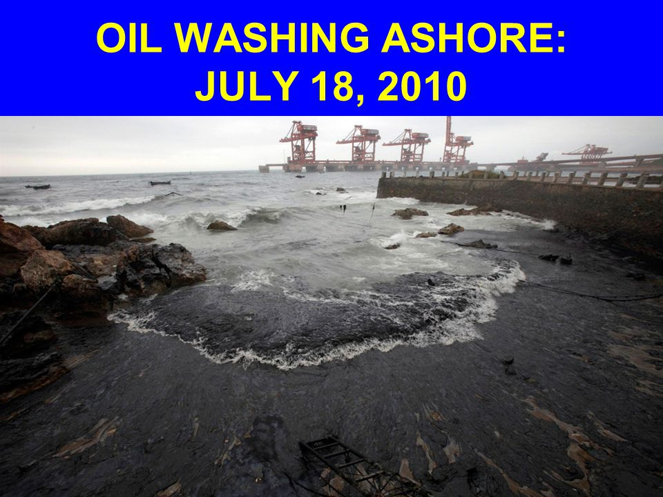 OIL WASHING ASHORE: JULY 18, 2010