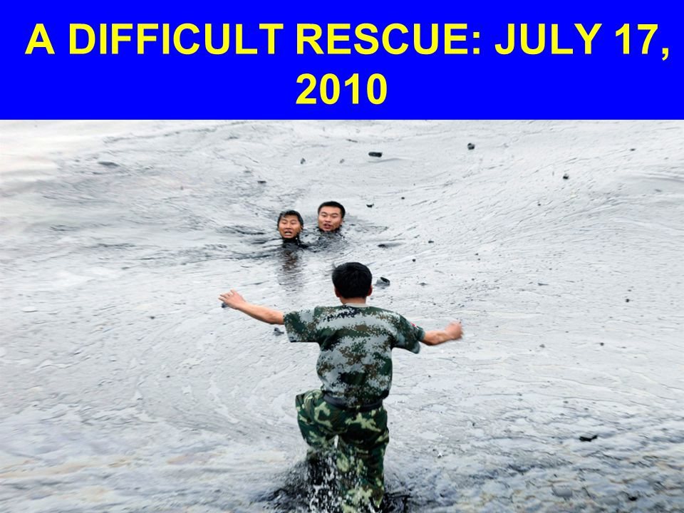 A DIFFICULT RESCUE: JULY 17, 2010