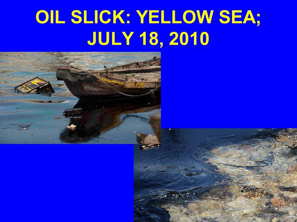 OIL SLICK: YELLOW SEA; JULY 18, 2010