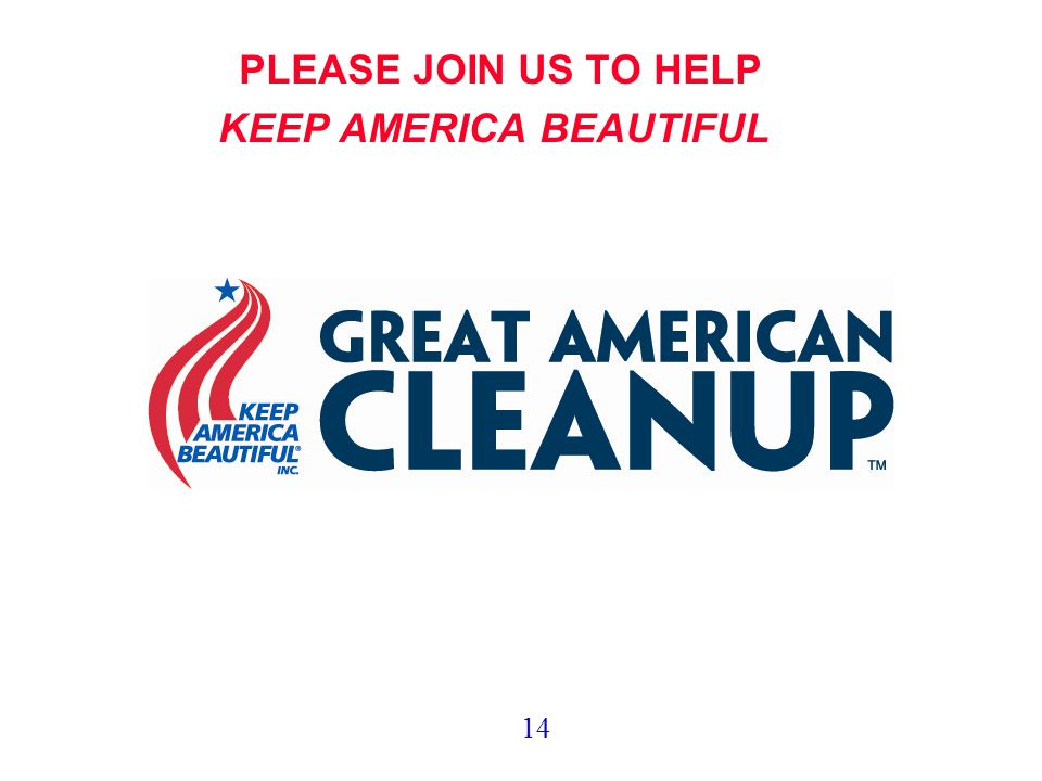PLEASE JOIN US TO HELP KEEP AMERICA BEAUTIFUL 14