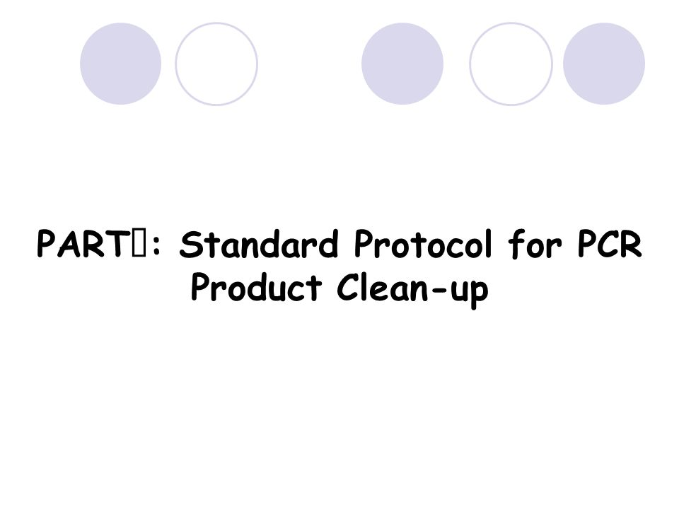PART Ⅰ : Standard Protocol for PCR Product Clean-up