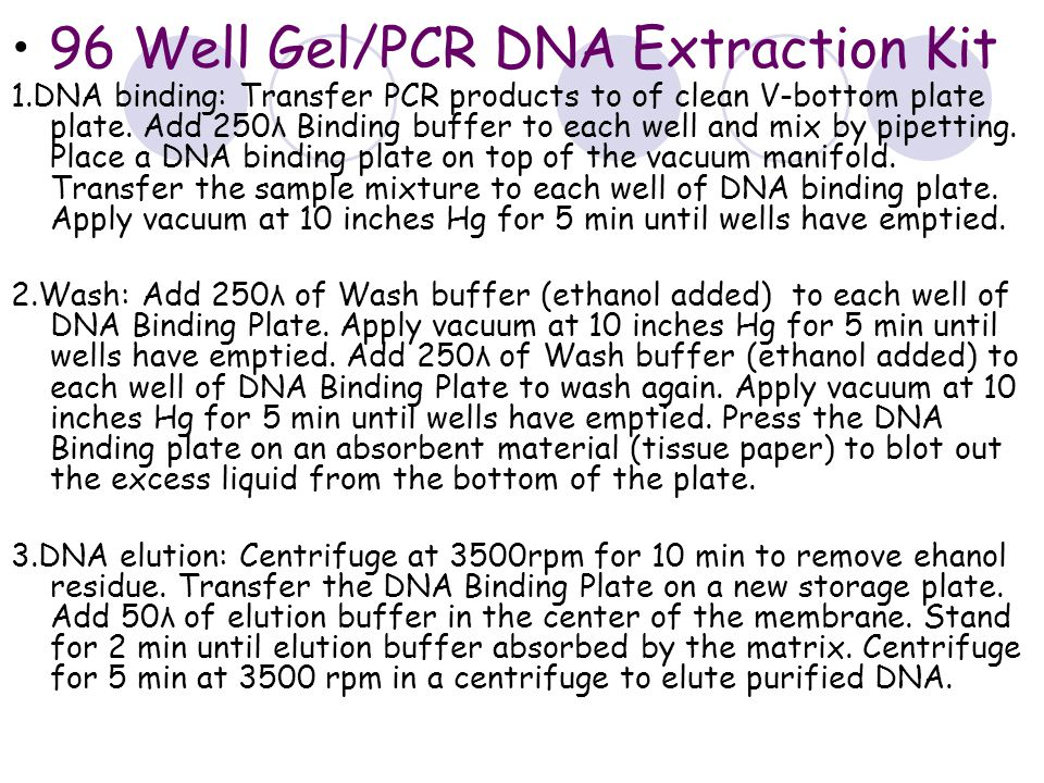 96 Well Gel/PCR DNA Extraction Kit 1.DNA binding: Transfer PCR products to of clean V-bottom plate plate.