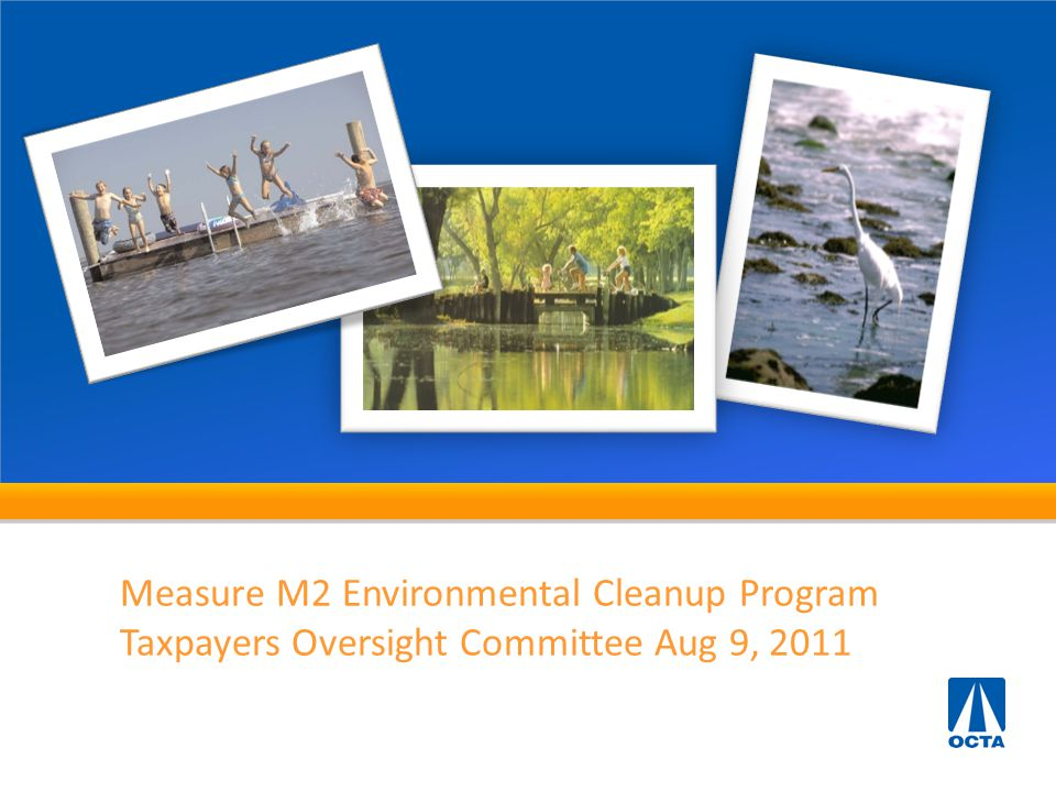 Background Measure M2 (M2) - Water Quality Program  Transportation related  Not to supplant funding or mitigation  Competitive process  Eligibility  Capital improvements 2