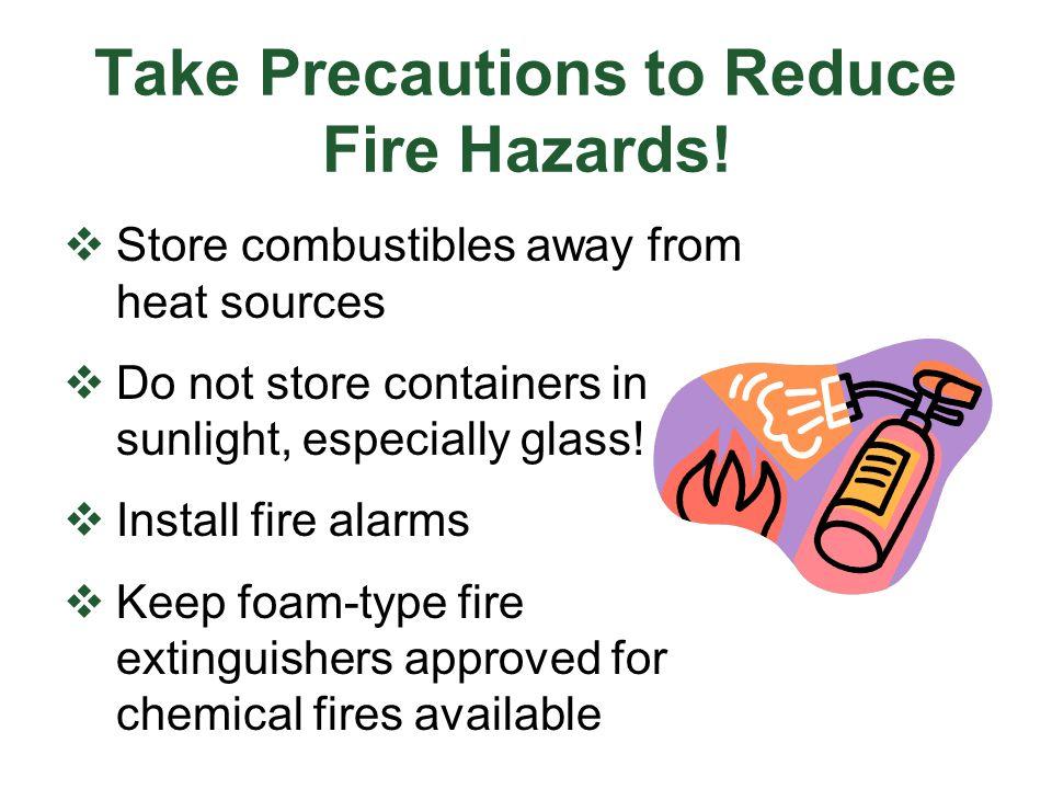 Take Precautions to Reduce Fire Hazards.