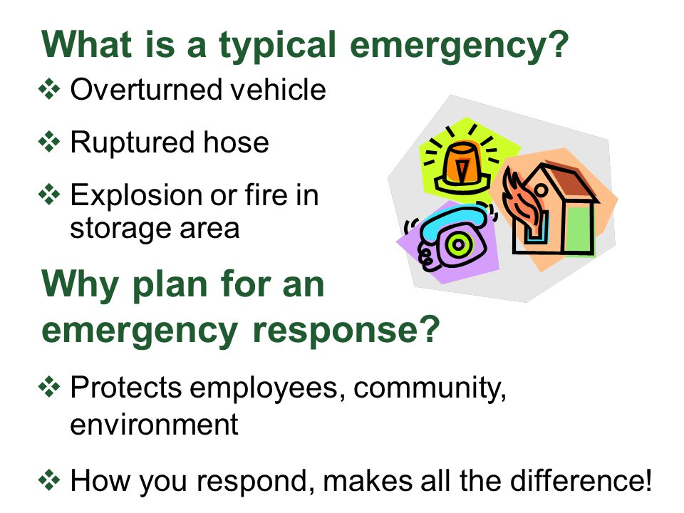 What is a typical emergency.