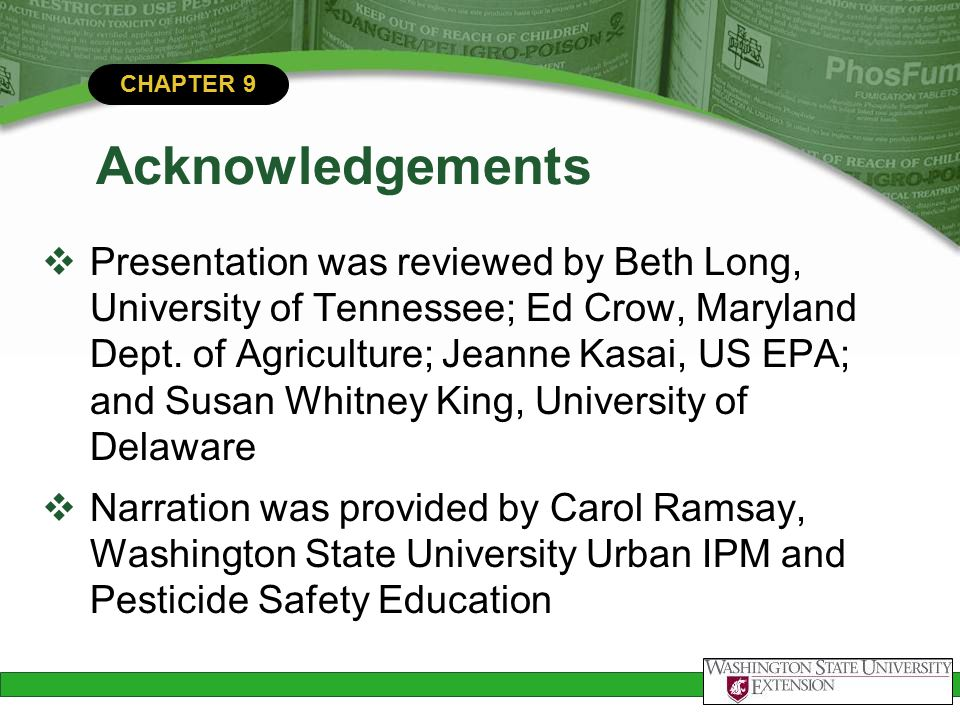 CHAPTER 9 Acknowledgements  Presentation was reviewed by Beth Long, University of Tennessee; Ed Crow, Maryland Dept. of Agriculture; Jeanne Kasai, US