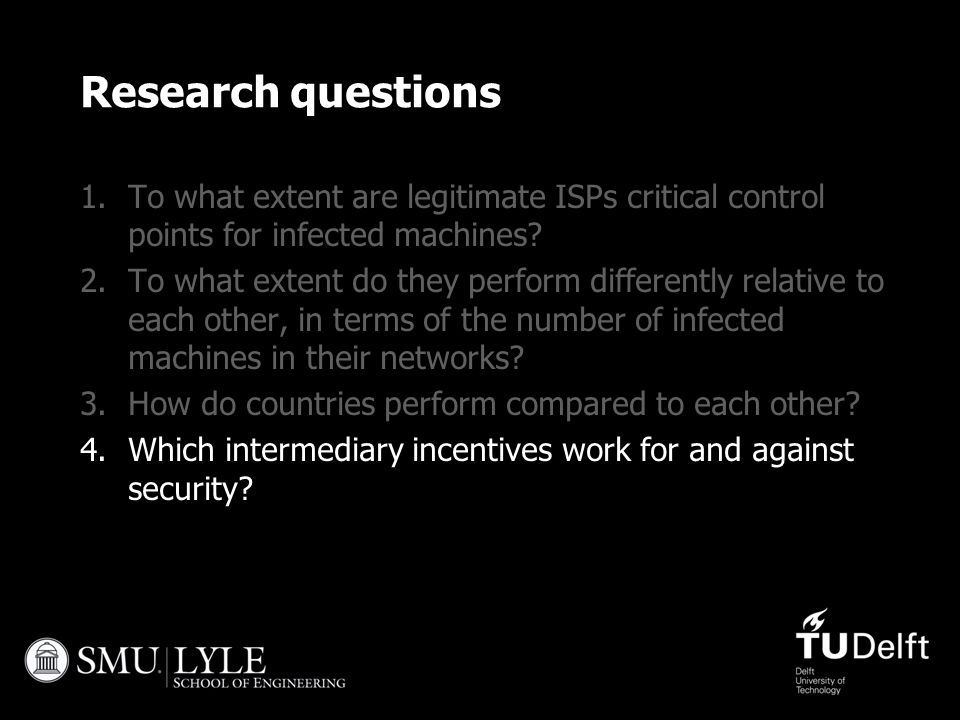 Research questions 1.To what extent are legitimate ISPs critical control points for infected machines? 2.To what extent do they perform differently re