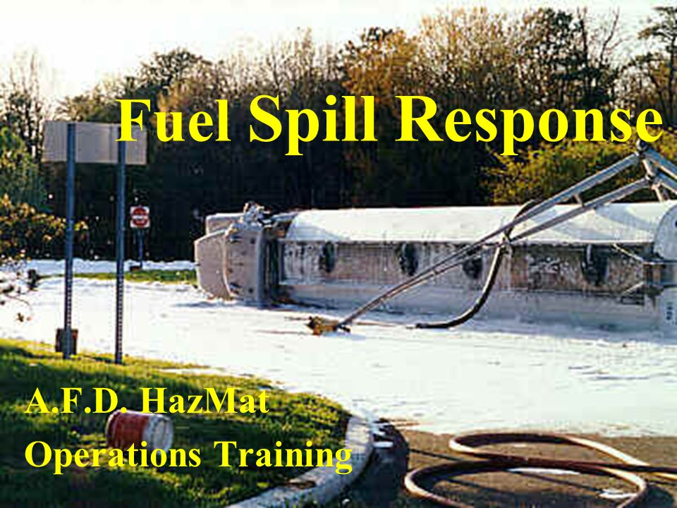 Fuel Spill Response A.F.D. HazMat Operations Training