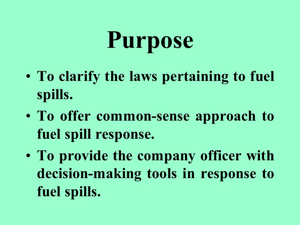 Purpose To clarify the laws pertaining to fuel spills.