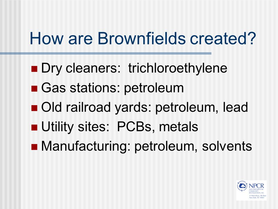 How are Brownfields created?
