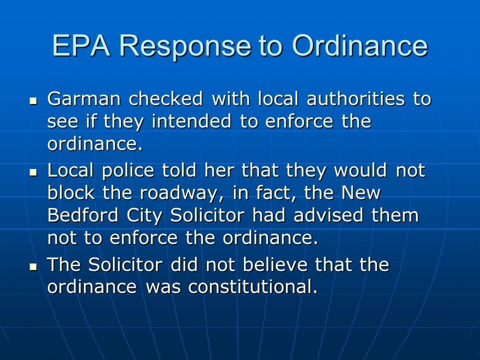 EPA Response to Ordinance Garman checked with local authorities to see if they intended to enforce the ordinance.