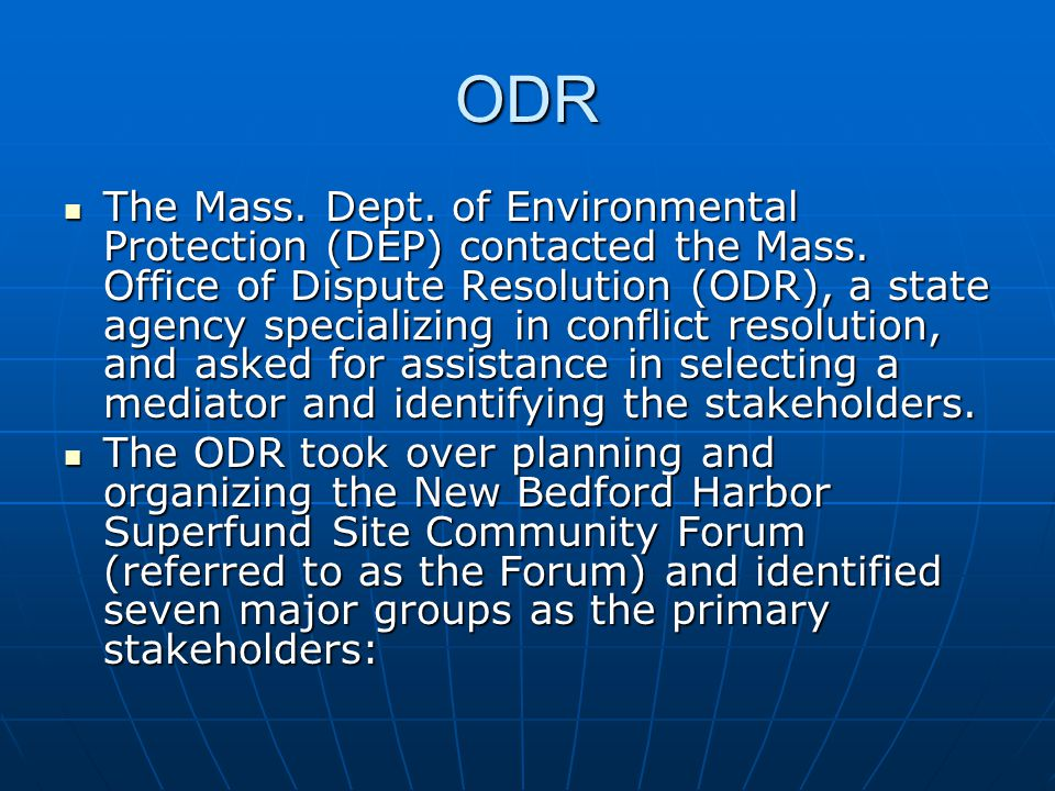 ODR The Mass. Dept. of Environmental Protection (DEP) contacted the Mass.