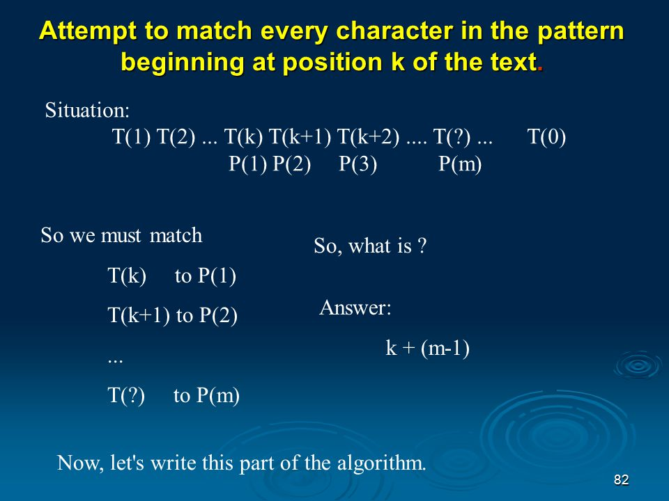 81 PATTERN MATCHING ALGORITHM (Rough draft) Get all the values we need.