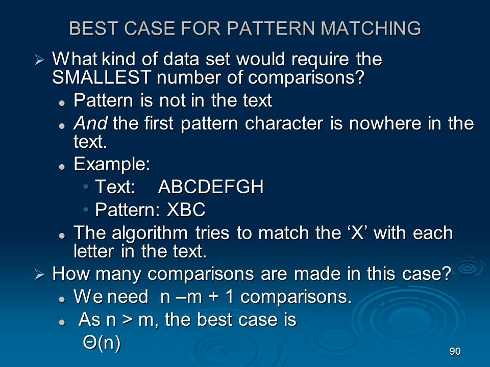 89 COMPLEXITY ANALYSIS OF THE PATTERN MATCHING ALGORITHM  What do we choose for the input size.