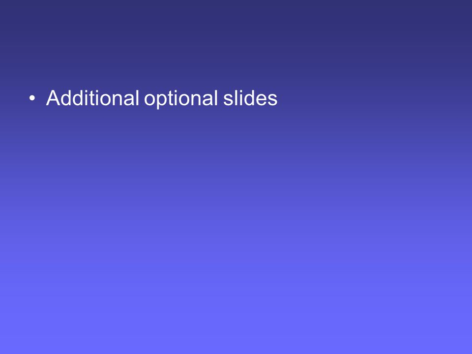 Additional optional slides
