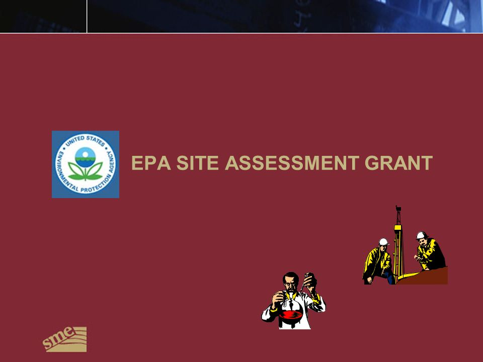 EPA SITE ASSESSMENT GRANT