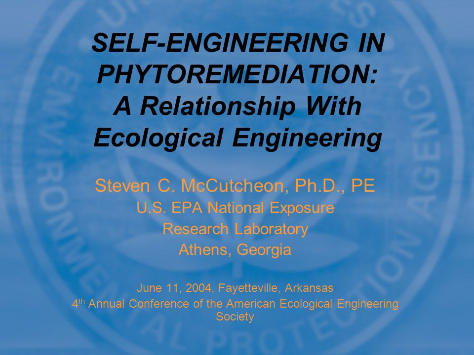 Acknowledgements Co-editor and coauthors of the book Phytoremediation Although this work was reviewed by EPA and approved for presentation, it may not necessarily reflect official Agency policy.