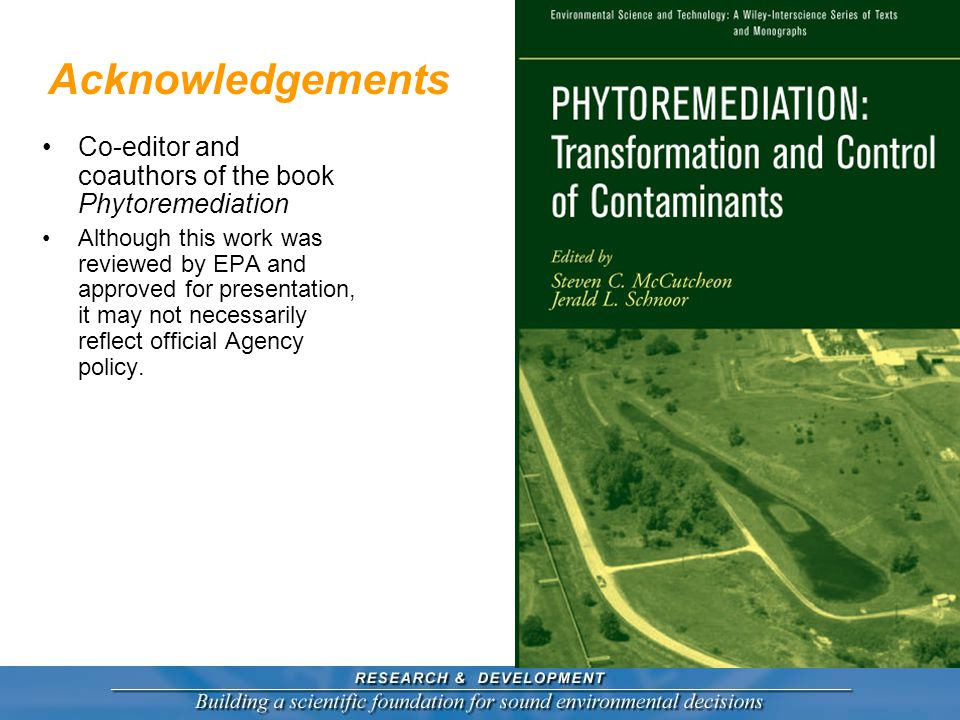 Overview Courtesy Stefan Trapp Phytoremediation and self- engineering Examples of self- engineering at hazardous waste sites Roles of phytoremediation in ecological engineering