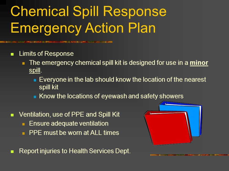 Chemical Spill Response Emergency Action Plan Limits of Response The emergency chemical spill kit is designed for use in a minor spill.