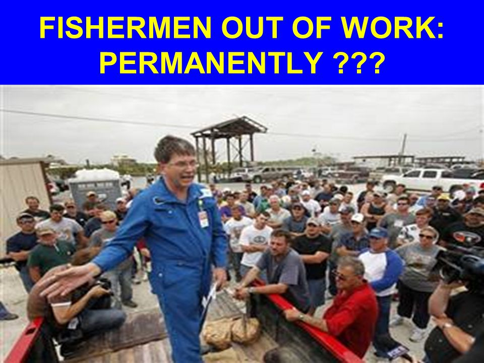 FISHERMEN OUT OF WORK: PERMANENTLY ???