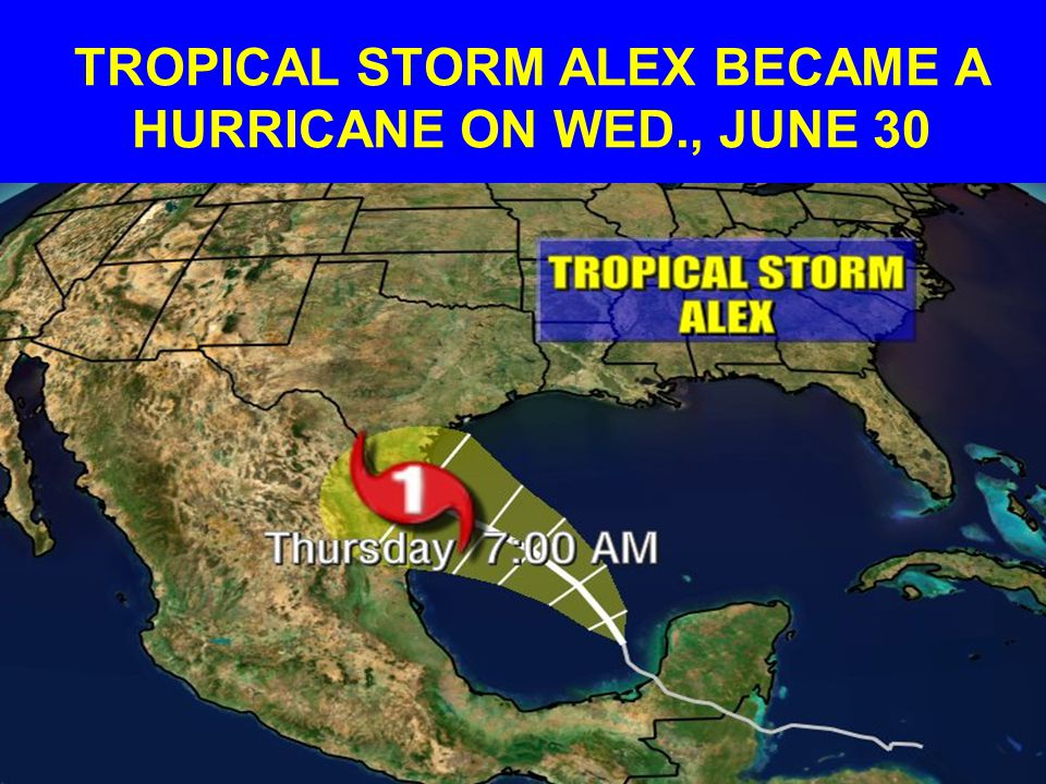 TROPICAL STORM ALEX BECAME A HURRICANE ON WED., JUNE 30