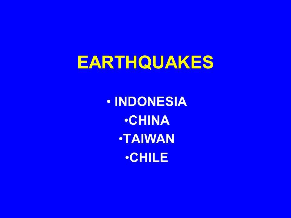 EARTHQUAKES INDONESIA CHINA TAIWAN CHILE