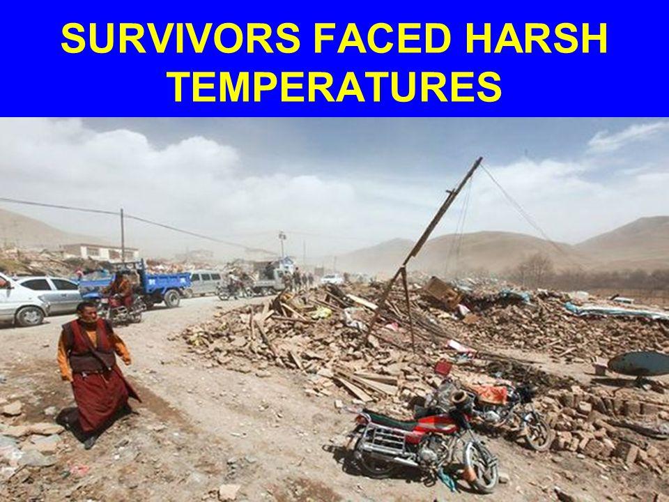 SURVIVORS FACED HARSH TEMPERATURES