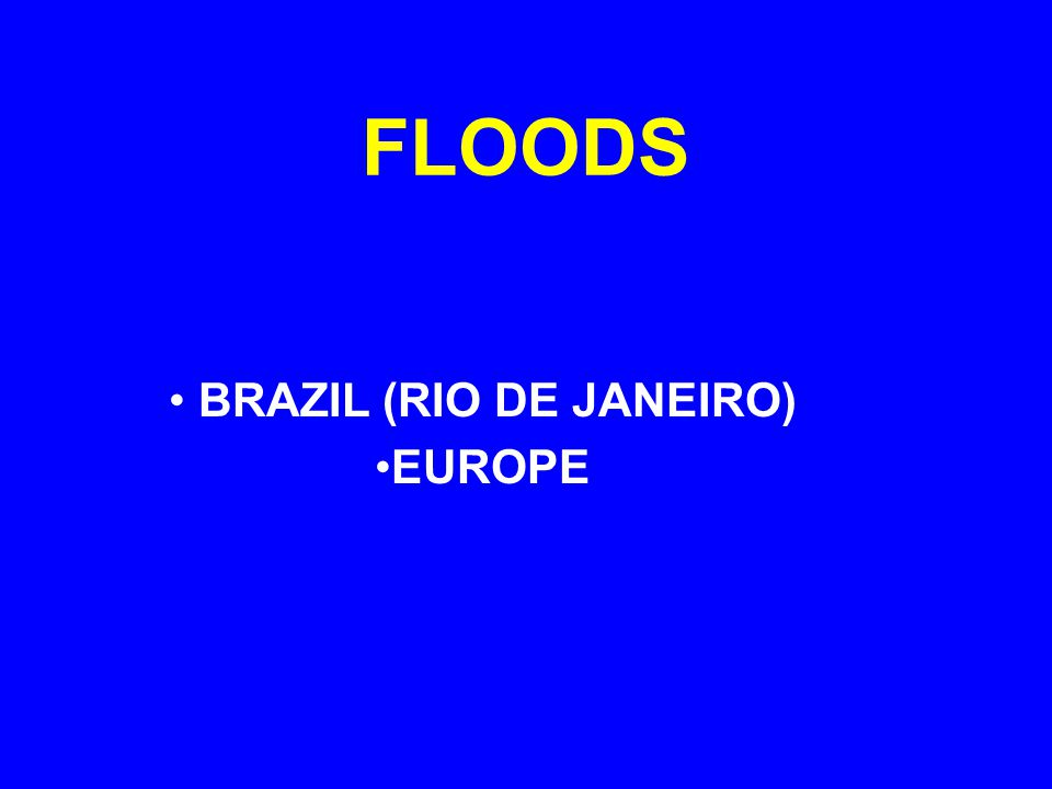 FLOODS BRAZIL (RIO DE JANEIRO) EUROPE