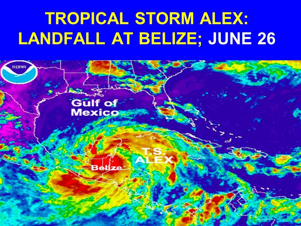 TROPICAL STORM ALEX: LANDFALL AT BELIZE; JUNE 26