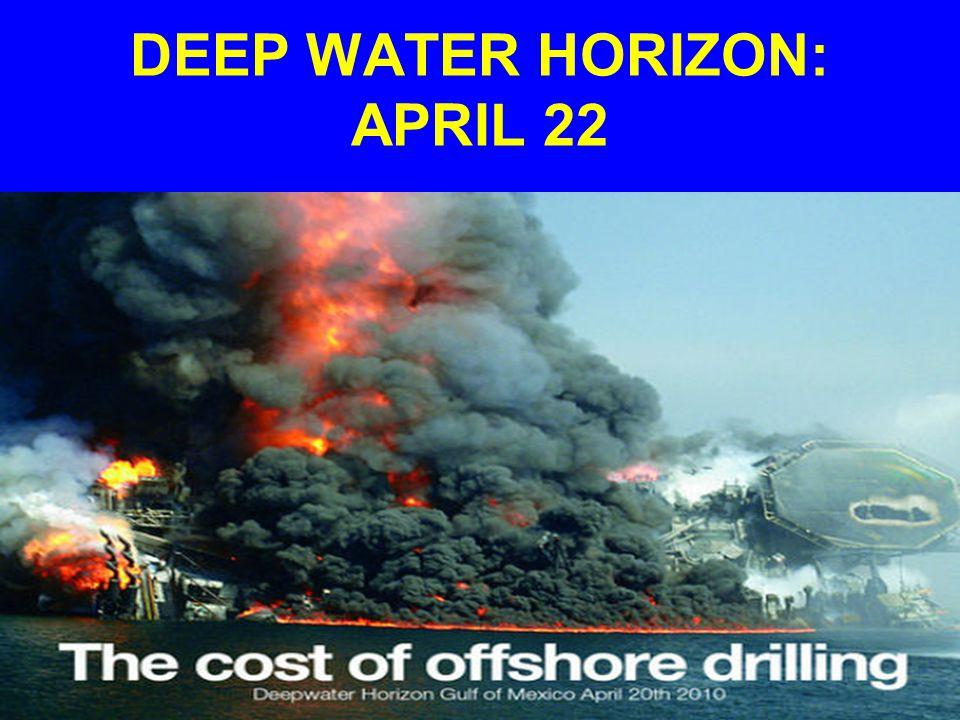 DEEP WATER HORIZON: APRIL 22