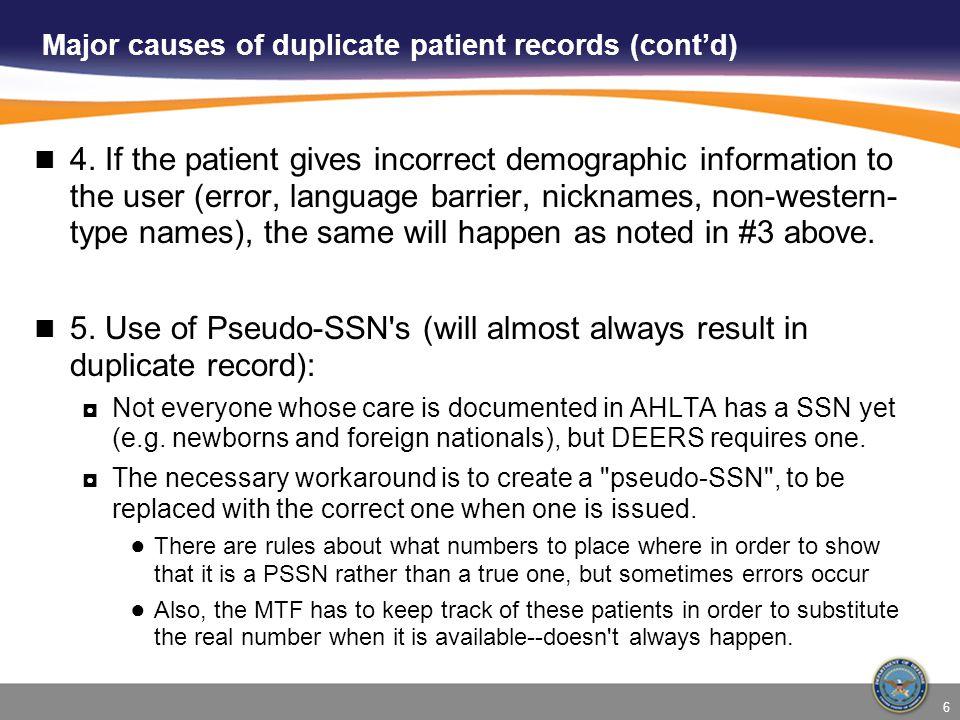 6 Major causes of duplicate patient records (cont'd) 4.