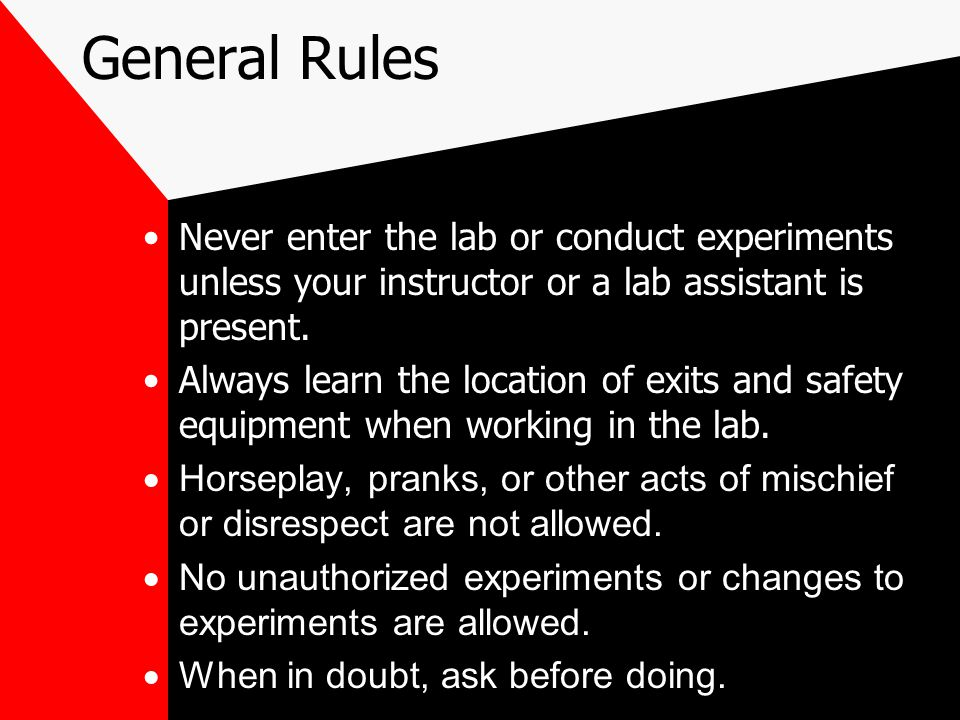 General Rules Only your lab notebook, calculator, and pen or pencil are allowed at the lab bench.