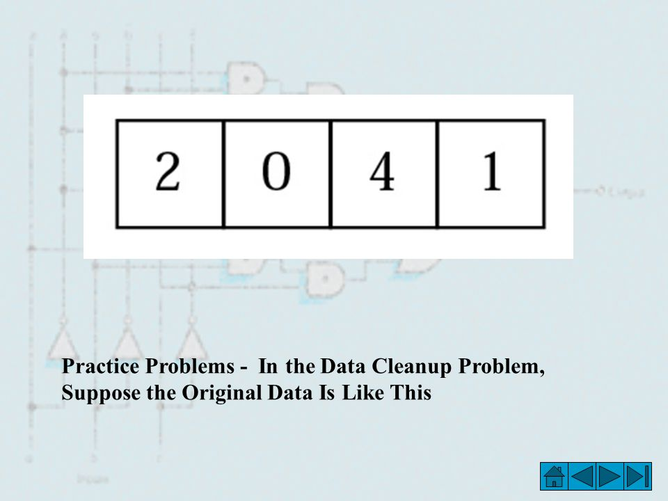 Practice Problems - In the Data Cleanup Problem, Suppose the Original Data Is Like This