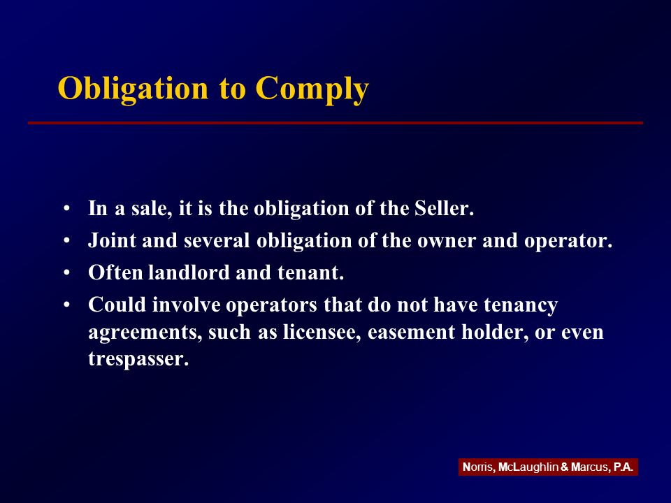 Obligation to Comply In a sale, it is the obligation of the Seller.