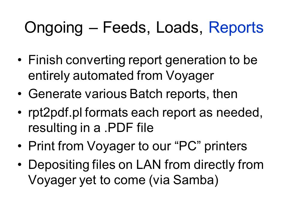 Finish converting report generation to be entirely automated from Voyager Generate various Batch reports, then rpt2pdf.pl formats each report as neede