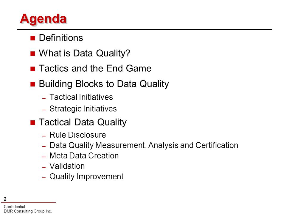 Confidential DMR Consulting Group Inc. 2 AgendaAgenda Definitions What is Data Quality.